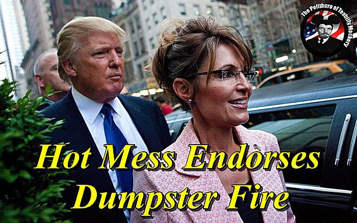 Trump and Palin: Hot Mess Endorses Dumpster Fire