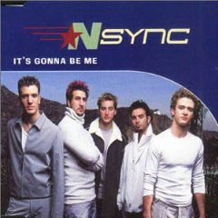"""*NSYNC - """"It's Gonna Be Me"""""""