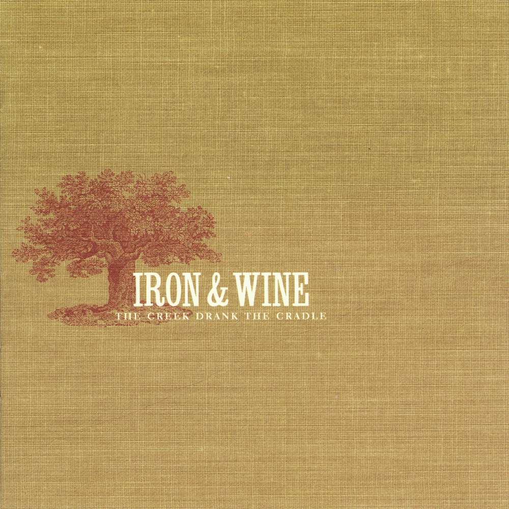 Iron & Wine 'The Creek Drank the Cradle'