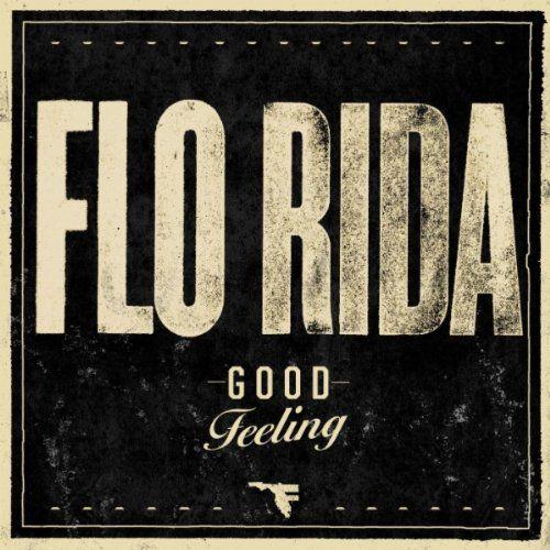 "Flo Rida - ""Good Feeling"""