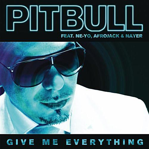 """Pitbull - """"Give Me Everything"""" featuring Ne-Yo, Afrojack, and Nayer"""