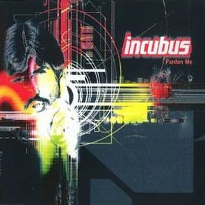 "Incubus - ""Pardon Me"""