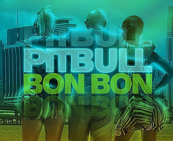 "Pitbull - ""Bon Bon"""