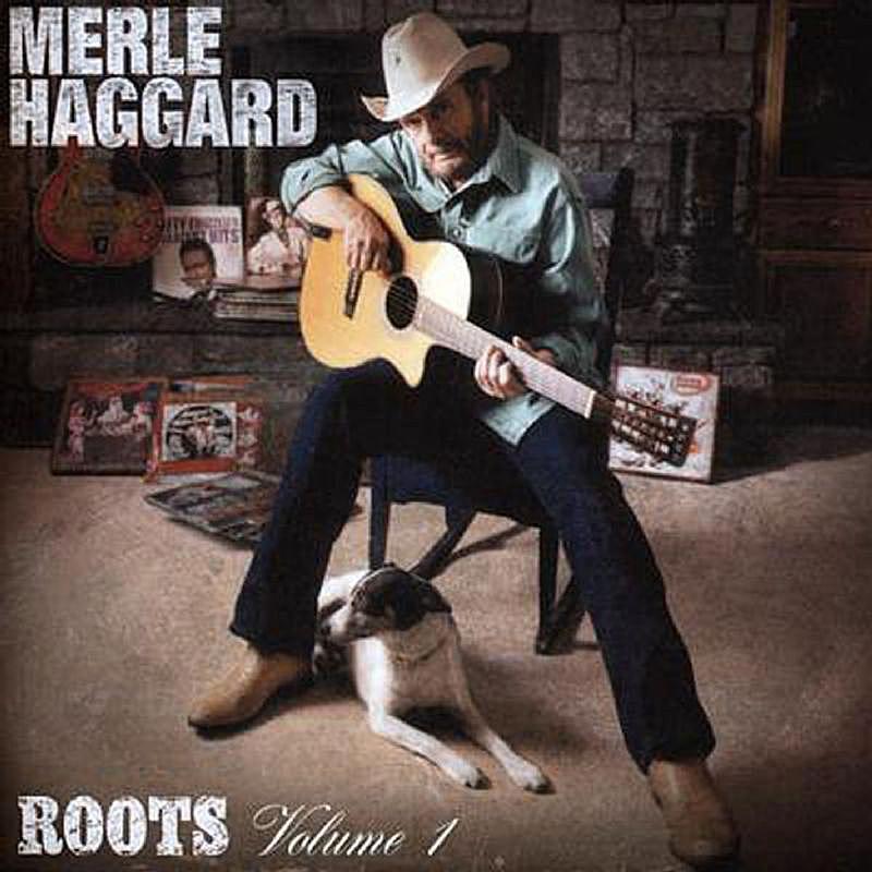 Merle Haggard - Roots, Volume 1