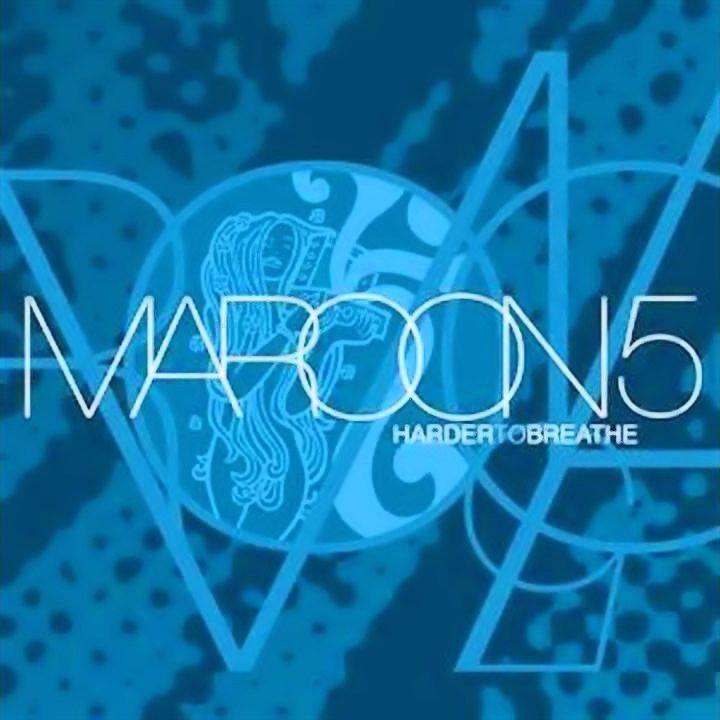 "Maroon 5 - ""Harder To Breathe"""