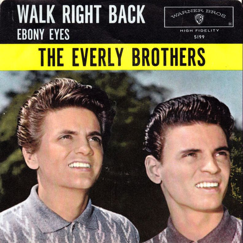 Everly Brothers Walk Right Back