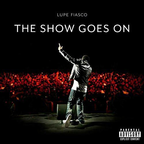 """Lupe Fiasco - """"The Show Goes On"""""""