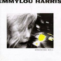 Emmylou Harris - 'Wrecking Ball'