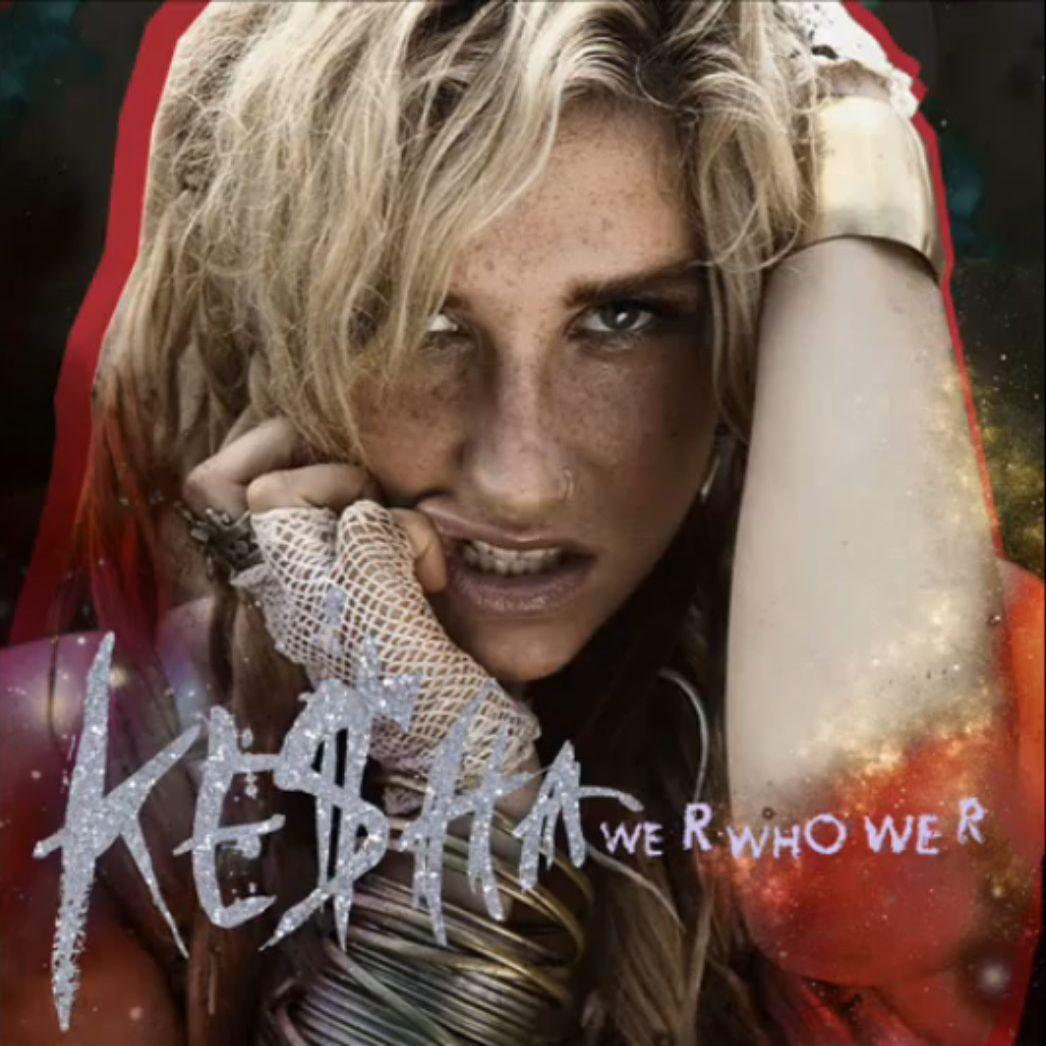 Kesha We R Who We R