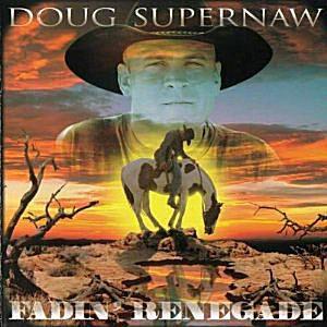 Doug Supernaw - 'Fadin' Renagade' (1999)