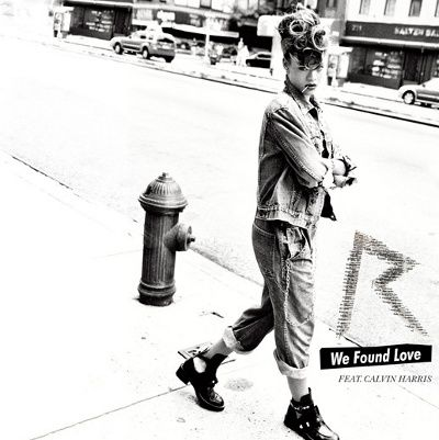 "Rihanna - ""We Found Love"""