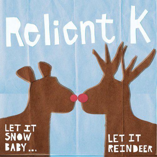 Relient K - Let It Snow Baby...Let It Reindeer