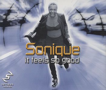 "Sonique - ""It Feels So Good"""