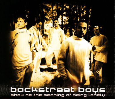 """Backstreet Boys - """"Show Me the Meaning of Being Lonely"""""""
