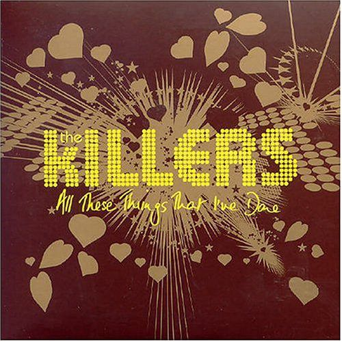 The Killers All These Things That I've Done