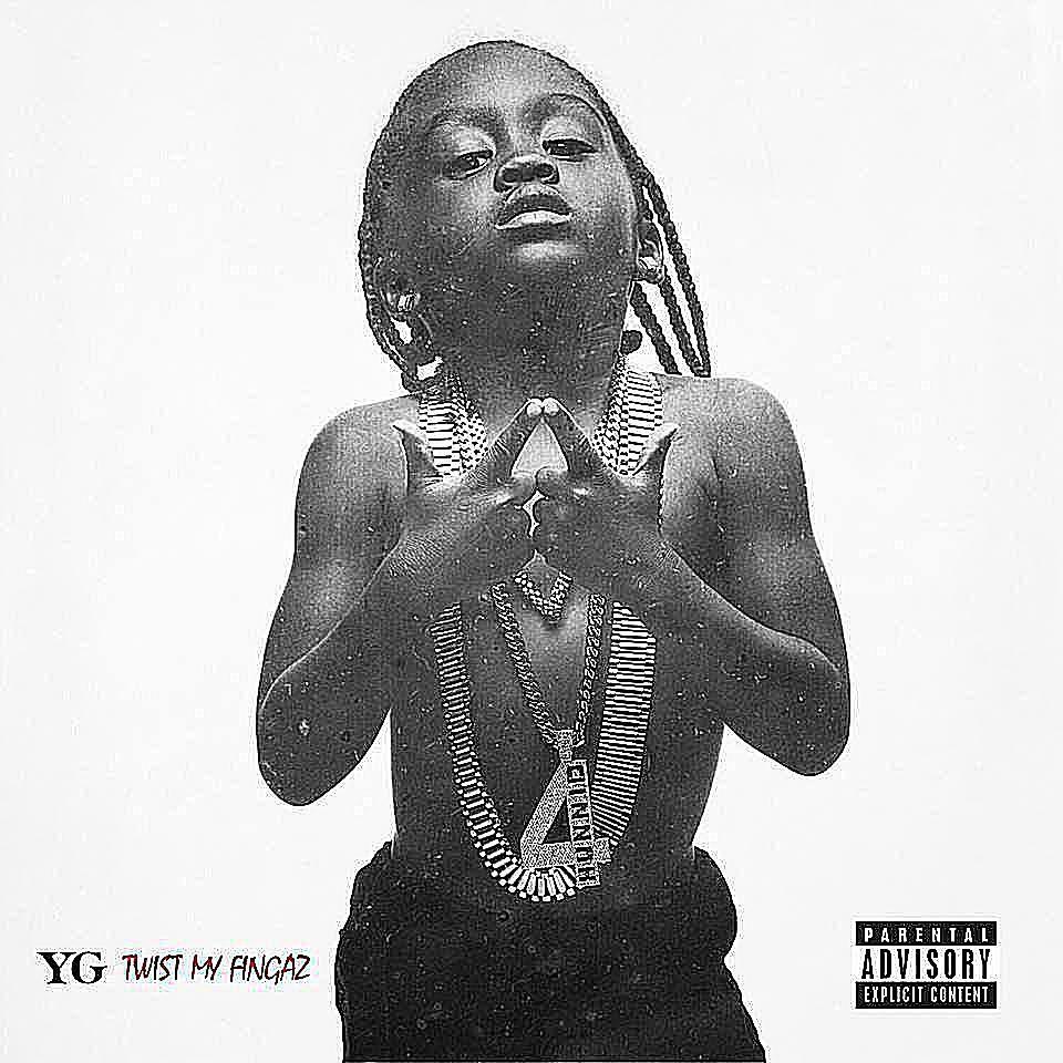YG - Twist My Fingaz