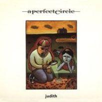 """A Perfect Circle - """"Judith"""""""