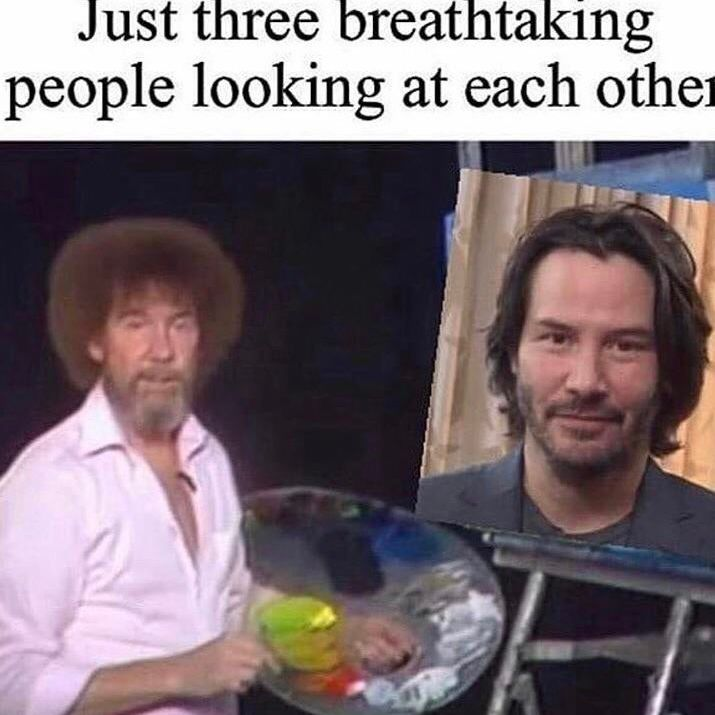 Keanu Reeves and Bob Ross together
