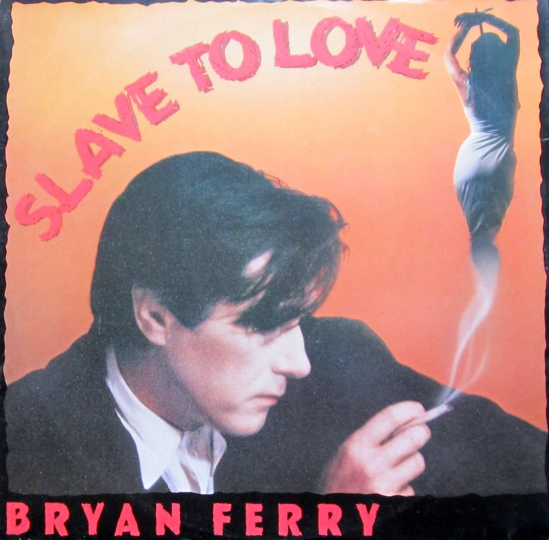 "Bryan Ferry's ""Slave to Love"" single"