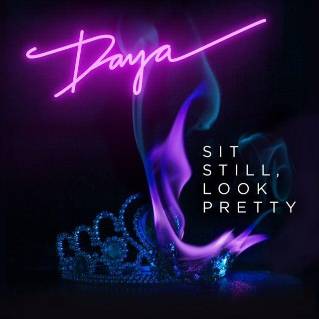 Daya Sit Still Look Pretty