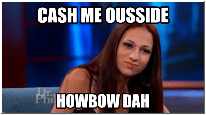 Cash me ousside meme