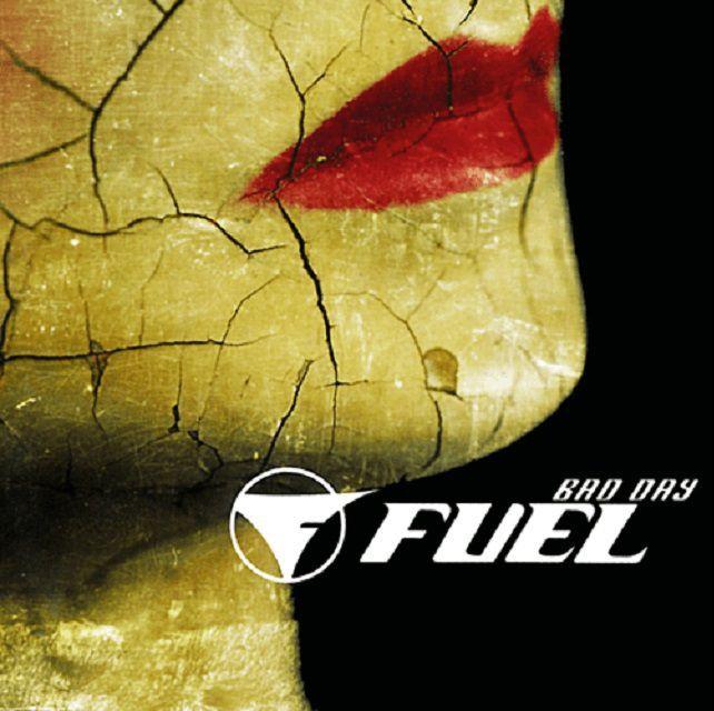 "Fuel ""Bad Day"" single album cover."