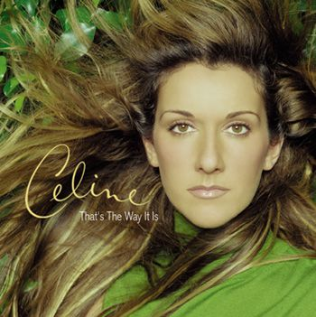 """Celine Dion - """"That's the Way It Is"""""""