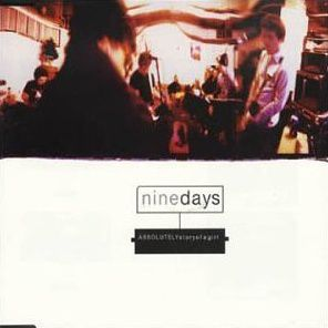 """Nine Days - """"Absolutely (Story of a Girl)"""""""