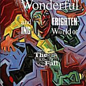 The Fall 'The Wonderful and Frightening World of The Fall'