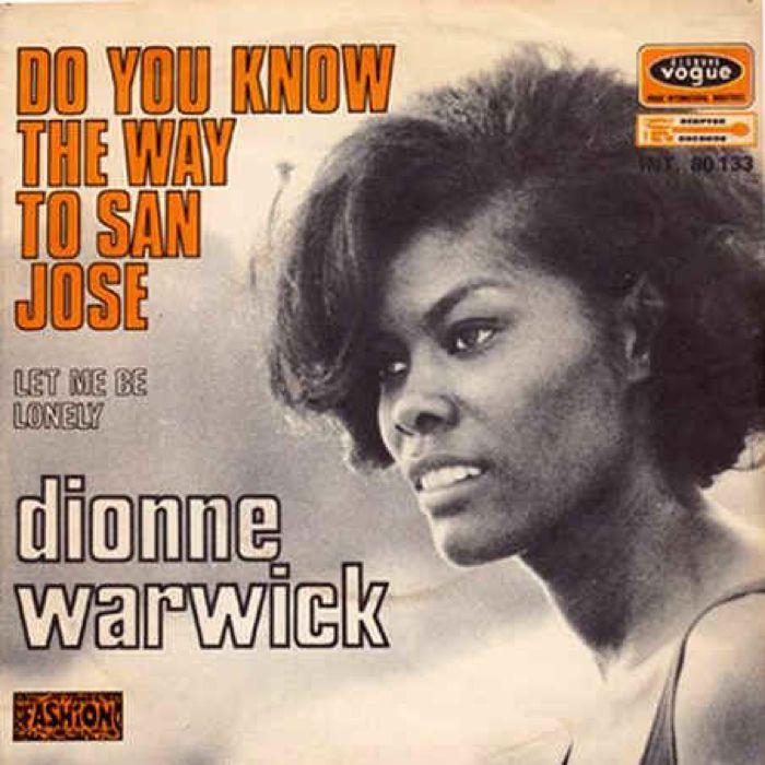 Dionne Warwick Do You Know the Way To San Jose?