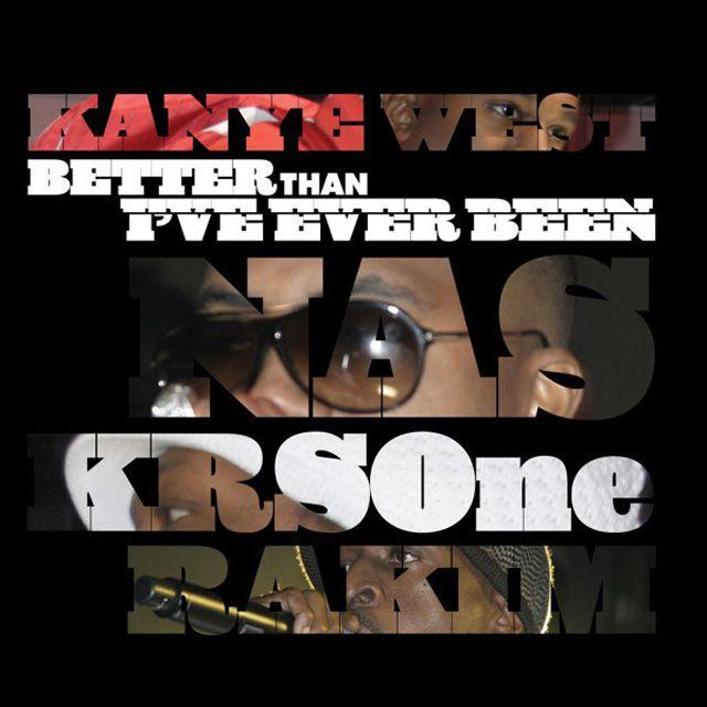 Nas, Kanye West, Rakim, KRS-One - Better Than I've Ever Been