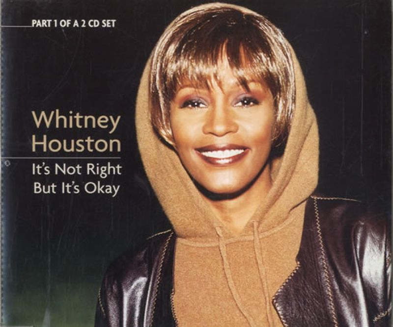 Whitney Houston It's Not Right But It's Okay