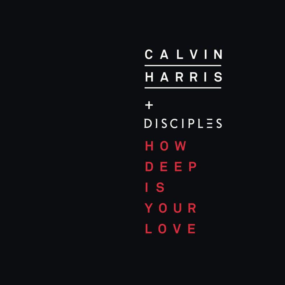 Calvin Harris Disciples How Deep Is Your Love