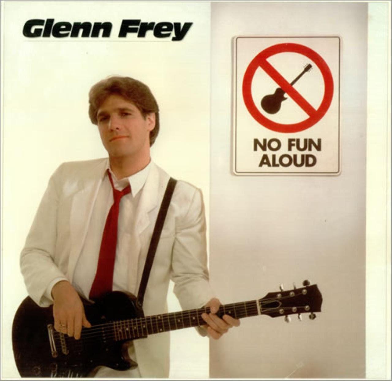 Glenn Frey No Fun Aloud