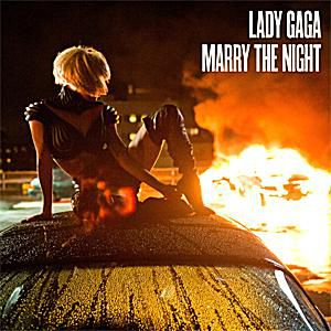 "Lady Gaga - ""Marry the Night"""