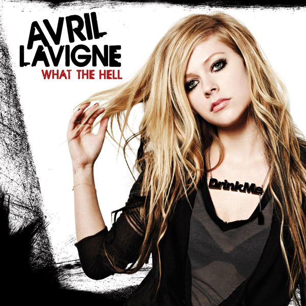 """Avril Lavigne - """"What the Hell"""""""