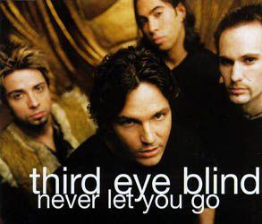 "Third Eye Blind - ""Never Let You Go"""