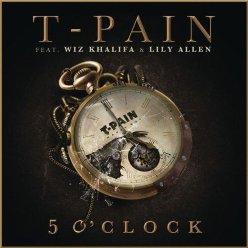 """T-Pain - """"Five O'Clock"""" featuring Wiz Khalifa and Lily Allen"""
