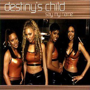 "Destiny's Child - ""Say My Name"""