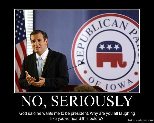 Ted Cruz, No Seriously