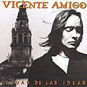 Album Cover for Vicente Amigo: 'Ciudad De Las Ideas'