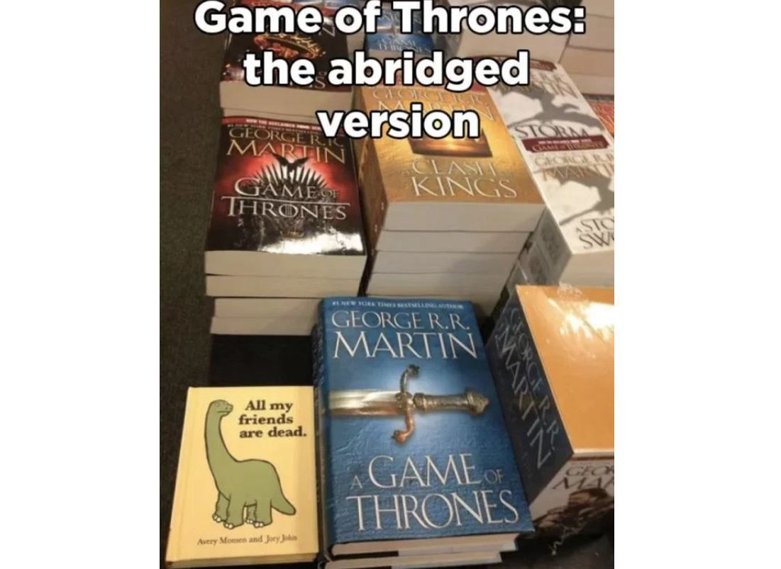 Game of thrones and All my friends are dead meme