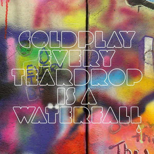 "Coldplay - ""Every Teardrop Is a Waterfall"""