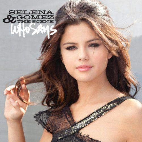 """Selena Gomez and the Scene - """"Who Says"""""""