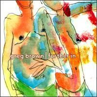 Greg Brown - 'Further In'