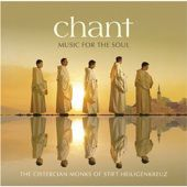 Album art for Chant: Music for the Soul - The Cistercian Monks of Stift Heiligenkreuz