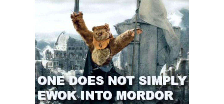 Ewok walks into Mordor meme