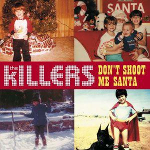 The Killers - Don't Shoot Me, Santa