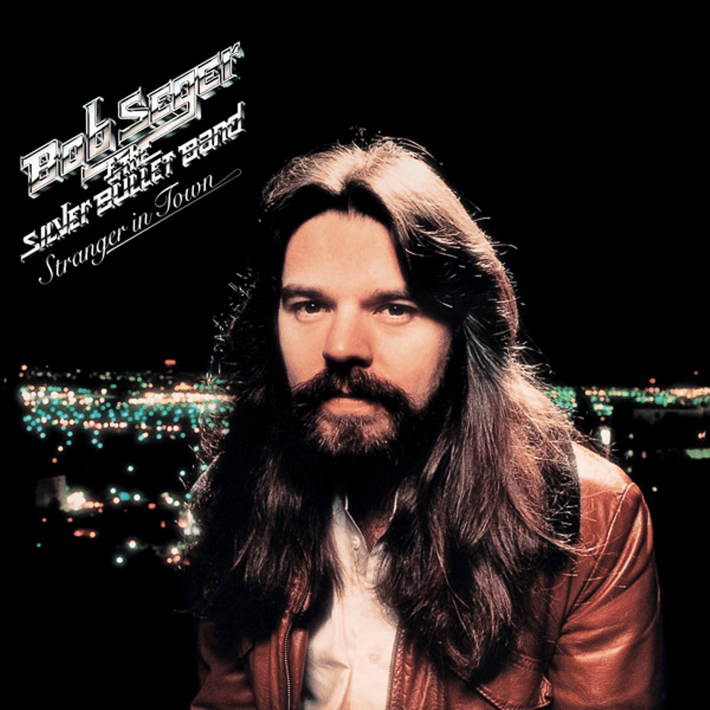 Bob Seger and the Silver Bullet Band - Stranger In Town