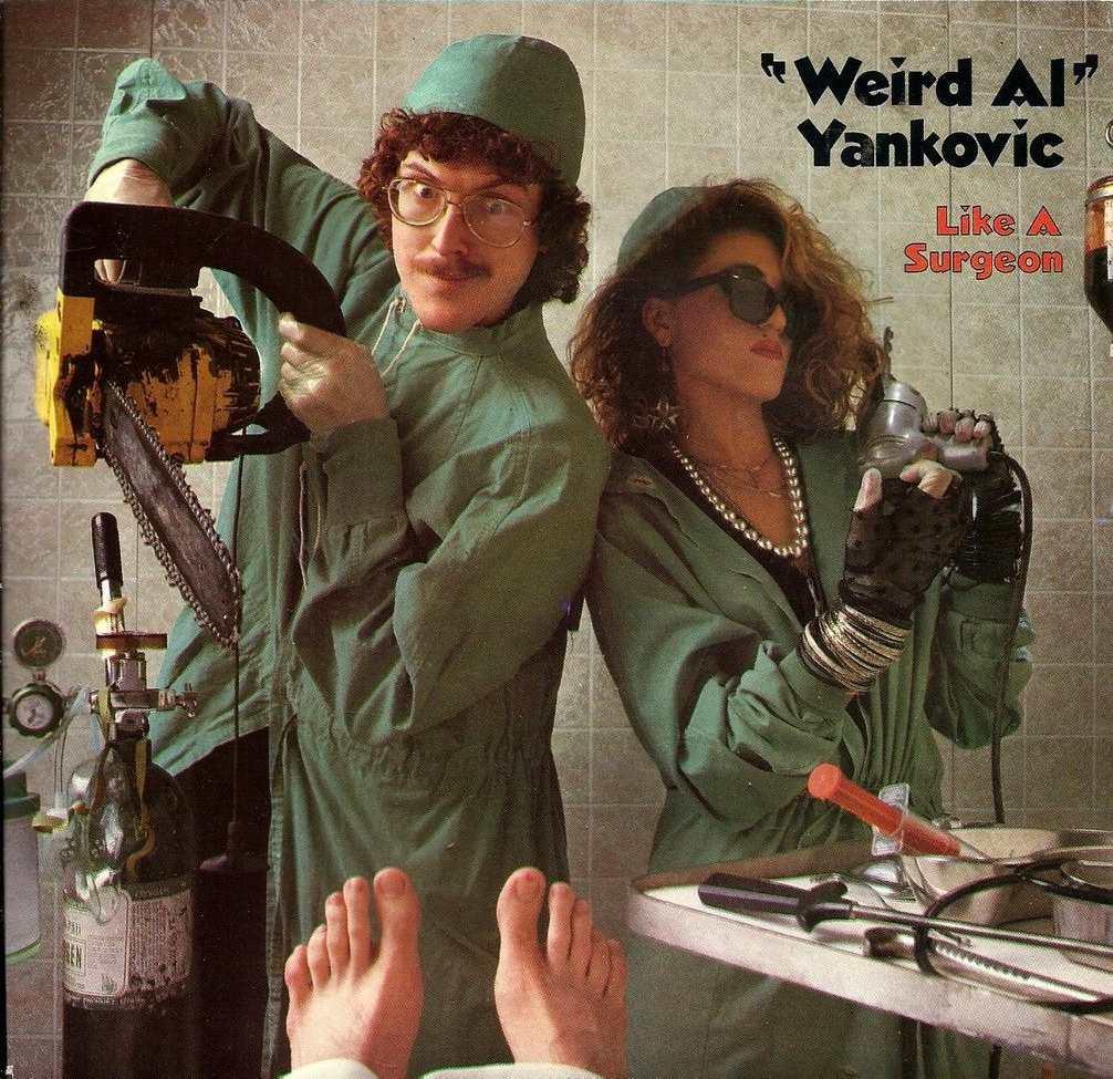 Weird Al Yankovic - Like a Surgeon